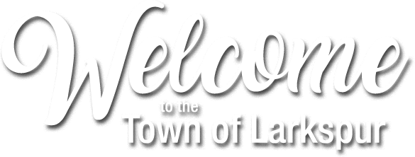 Welcome to the Town of Larkspur